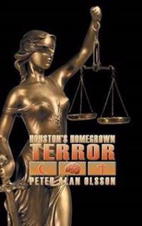 Houston's Homegrown Terror