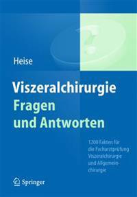 Viszeralchirurgie Fragen Und Antworten: 1200 Fakten Fur Die Facharztprufung Viszeralchirurgie Und Allgemeinchirurgie