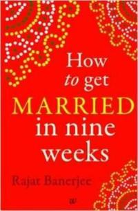 How to Get Married in Nine Weeks
