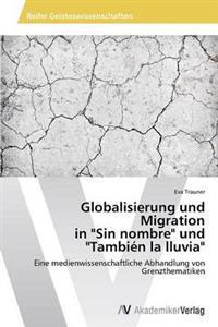 """Globalisierung Und Migration in """"Sin Nombre"""" Und """"Tambien La Lluvia"""""""