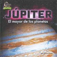 Jupiter: El Mayor de Los Planetas