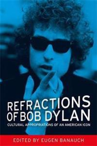 Refractions of Bob Dylan