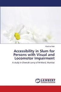Accessibility in Slum for Persons with Visual and Locomotor Impairment