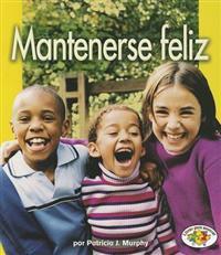 Mantenerse Feliz (Staying Happy)