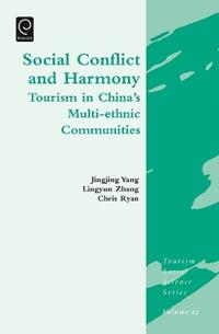 Social Conflict and Harmony: Tourism in China's Multi-Ethnic Communities