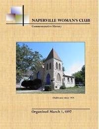 Naperville Woman's Club Commemorative History, Second Edition