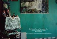 Still Lifes from a Vanishing City: Essays and Photographs from Yangon by Elizabeth Rush