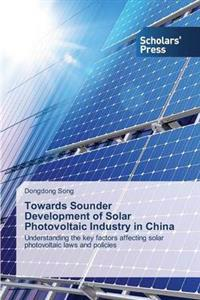 Towards Sounder Development of Solar Photovoltaic Industry in China