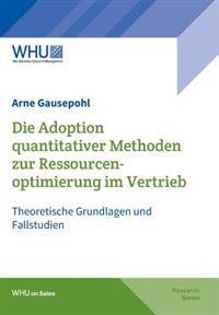 Die Adoption Quantitativer Methoden Zur Ressourcenoptimierung Im Vertrieb