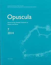 Opuscula 7 | 2014  : Annual of the Swedish Institutes at Athens and Rome