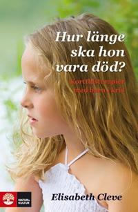 Hur länge ska hon vara död? : korttidsterapier för barn i kris