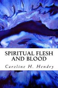 Spiritual Flesh and Blood