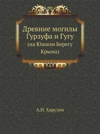 Drevnie Mogily Gurzufa I Gugu (Na Yuzhnom Beregu Kryma)