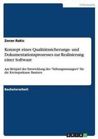 Konzept Eines Qualitatssicherungs- Und Dokumentationsprozesses Zur Realisierung Einer Software