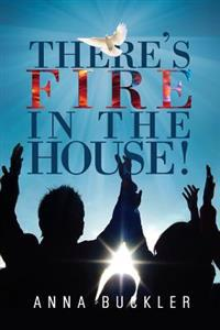 There's Fire in the House!