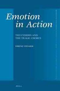 Emotion in Action: Thucydides and the Tragic Chorus