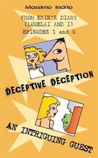 Deceptive Deception - An Intriguing Guest