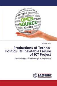 Productions of Techno-Politics; Its Inevitable Failure of Ict Project