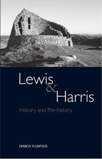 Lewis and harris - history and pre-history on the western edge of europe