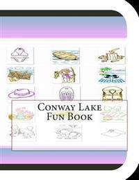 Conway Lake Fun Book: A Fun and Educational Book about Conway Lake