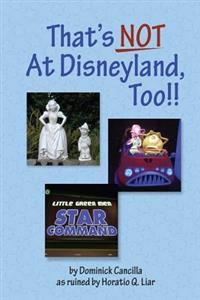 That's Not at Disneyland, Too!!