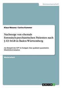 Nachsorge Von Ehemals Forensisch-Psychiatrischen Patienten Nach 63 Stgb in Baden-Wurttemberg