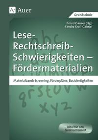 Lese-Rechtschreib-Schwierigkeiten - Fördermaterialien. Materialband: Screening, Förderpläne, Basisfertigkeiten