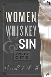 Women, Whiskey & Sin (Part One)