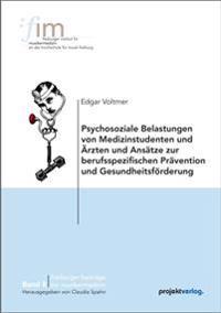 Psychosoziale Belastungen von Medizinstudenten und Ärzten und Ansätze zur berufsspezifischen Prävention und Gesundheitsförderung