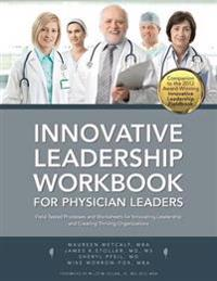 Innovative Leadership Workbook for Physican Leaders