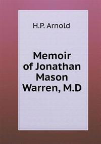 Memoir of Jonathan Mason Warren, M.D