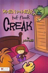 When You Hear the Floor Creak