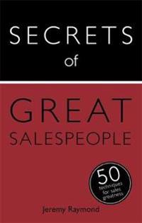 Secrets of Great Salespeople: 50 Ways to Sell Business-To-Business