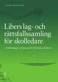 Libers lag- och rättsfallssamling för skolledare - författningar och praxis för förskola och skola