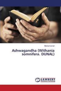 Ashwagandha (Withania Somnifera. Dunal)