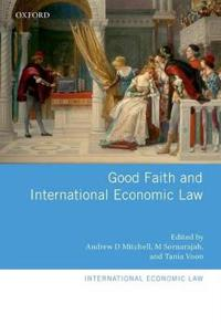 Good Faith and International Economic Law