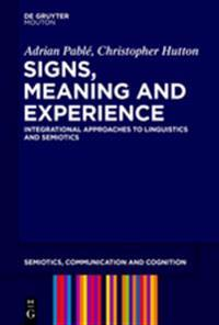 Signs, Meaning and Experience