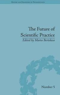 The Future of Scientific Practice