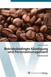 Betriebsbedingte Kundigung Und Personalmanagement
