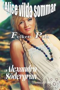 Alice vilda sommar - Del 2 - Folkets park