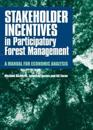 Stakeholder Incentives in Participatory Forest Management