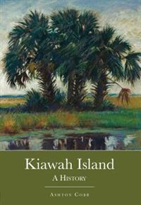 Kiawah Island:: A History