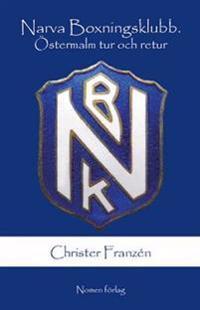 Narva Boxningsklubb : Östermalm tur och retur