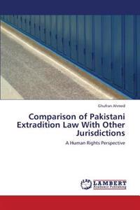 Comparison of Pakistani Extradition Law with Other Jurisdictions