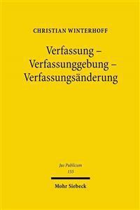 Verfassung - Verfassunggebung - Verfassungsanderung: Zur Theorie Der Verfassung Und Der Verfassungsrechtserzeugung