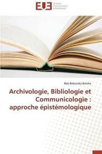 Archivologie, Bibliologie Et Communicologie