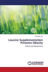 Leucine Supplementation Prevents Obesity