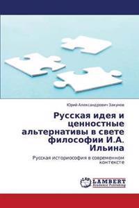 Russkaya Ideya I Tsennostnye Al'ternativy V Svete Filosofii I.A. Il'ina