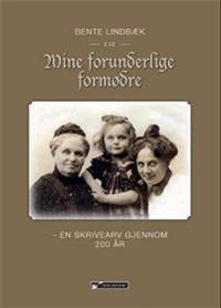 Mine forunderlige formødre - Bente Lindbæk | Ridgeroadrun.org