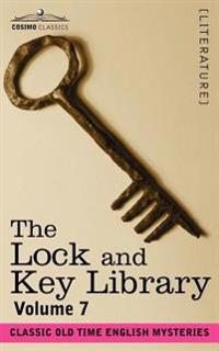The Lock and Key Library: Classic Old Time English Mysteries Volume 7
